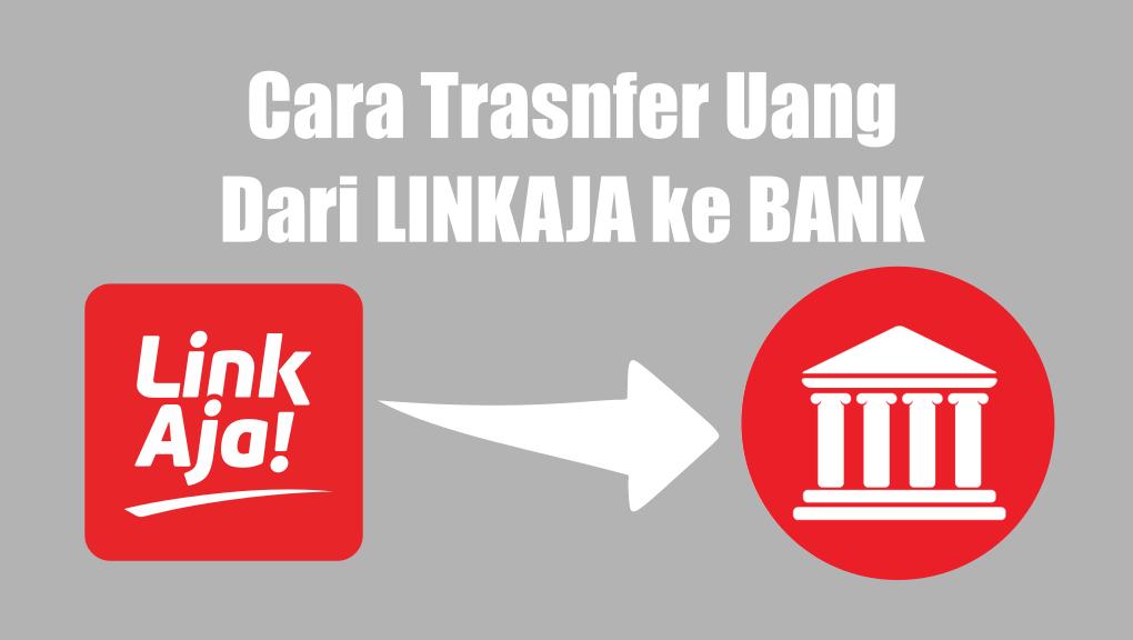 Cara transfer uang dari linkaja ke rekening bank